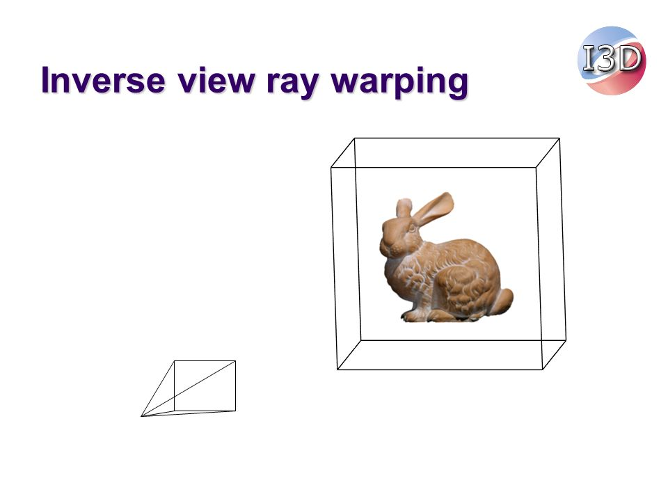 Inverse view ray warping