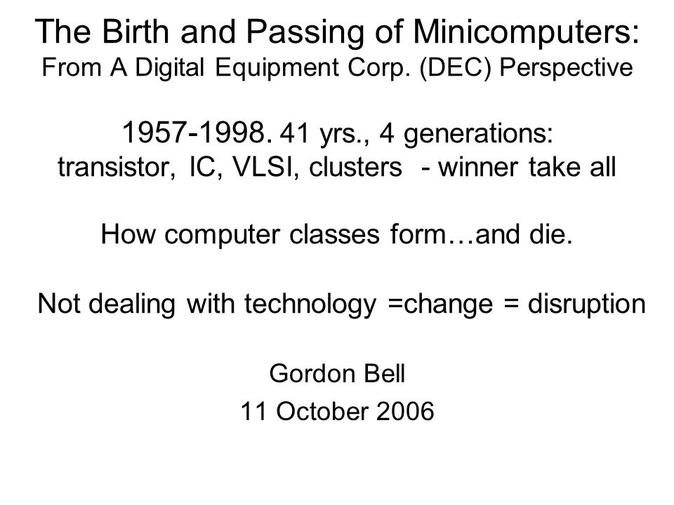 The Birth and Passing of Minicomputers: From A Digital Equipment Corp.