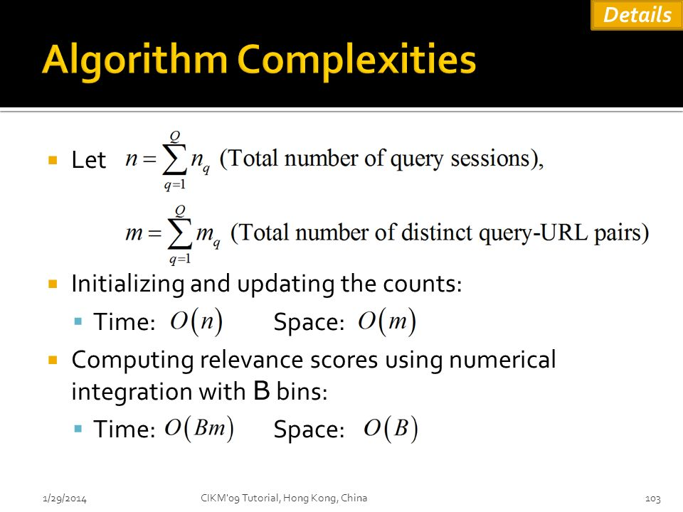 Let Initializing and updating the counts: Time: Space: Computing relevance scores using numerical integration with B bins: Time: Space: 1/29/2014103CI