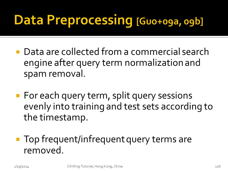 Data are collected from a commercial search engine after query term normalization and spam removal. For each query term, split query sessions evenly i