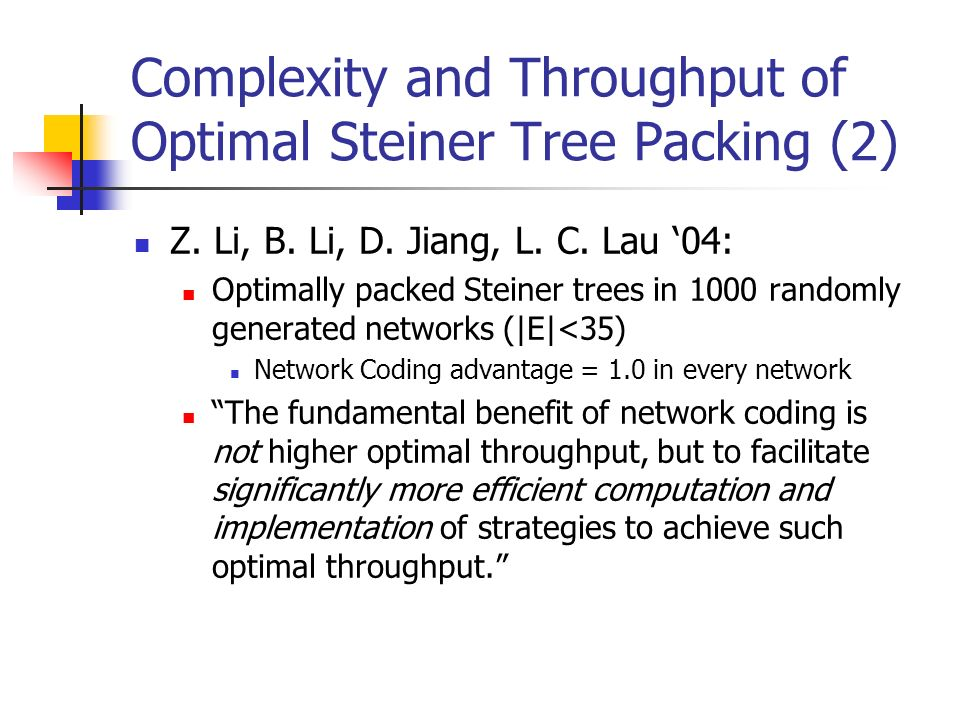 Complexity and Throughput of Optimal Steiner Tree Packing (2) Z.