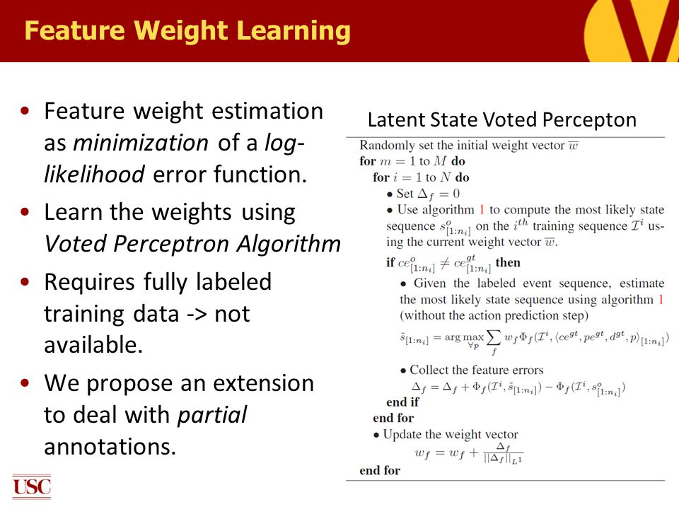 Feature Weight Learning Feature weight estimation as minimization of a log- likelihood error function. Learn the weights using Voted Perceptron Algori