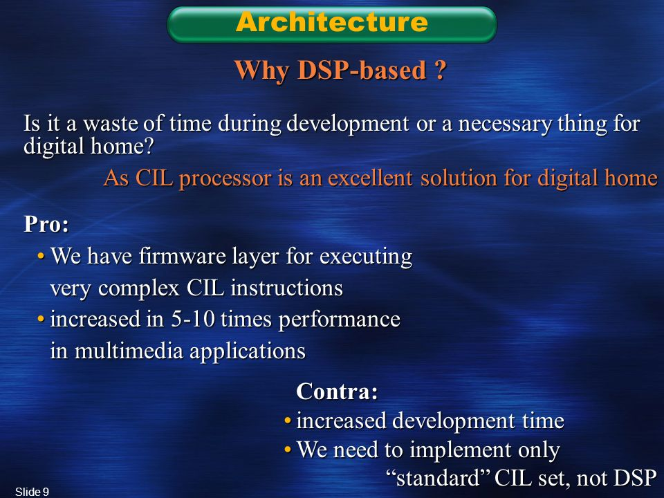Slide 9 Architecture Why DSP-based .