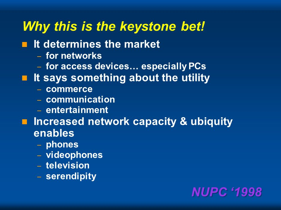 NUPC 1998 By January 2001 there will NOT be 1 billion people on the net.