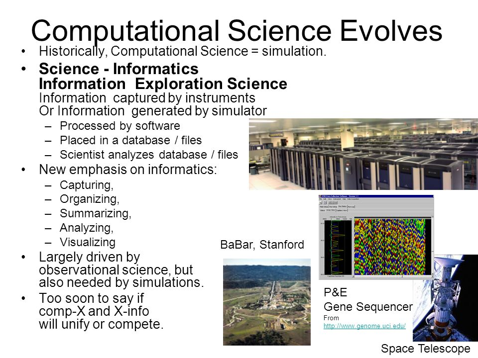 22 Computational Science Evolves Historically, Computational Science = simulation.