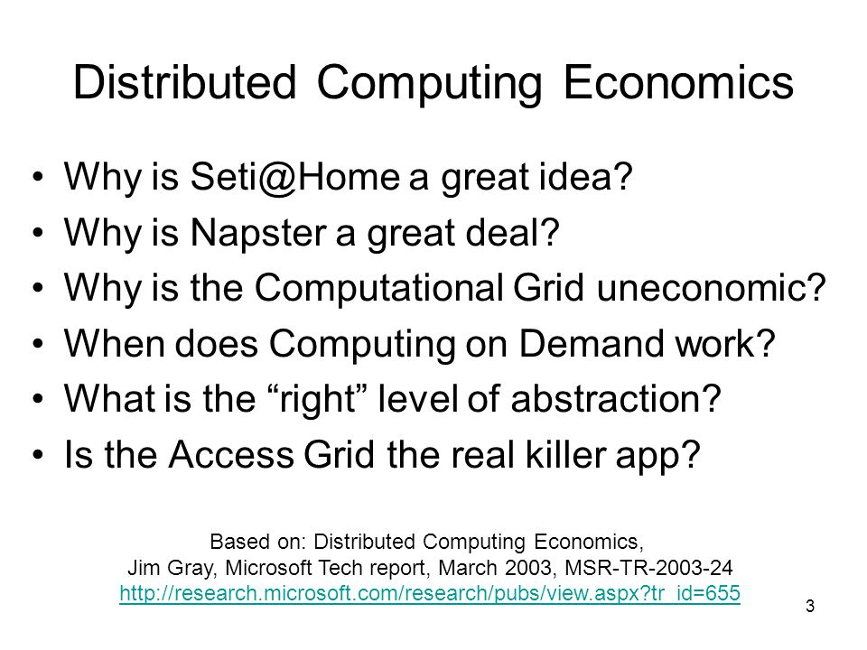 44 Two (?) Talks Distributed Computing Economics What Im doing –Online Science – World Wide Telescope –TerraServer Brick Design/Deploy/Operate –Paxos Commit –Spatial Data done relationally With Alex Szalay JHU With Tom Barclay With Leslie Lamport With Alex Szalay JHU