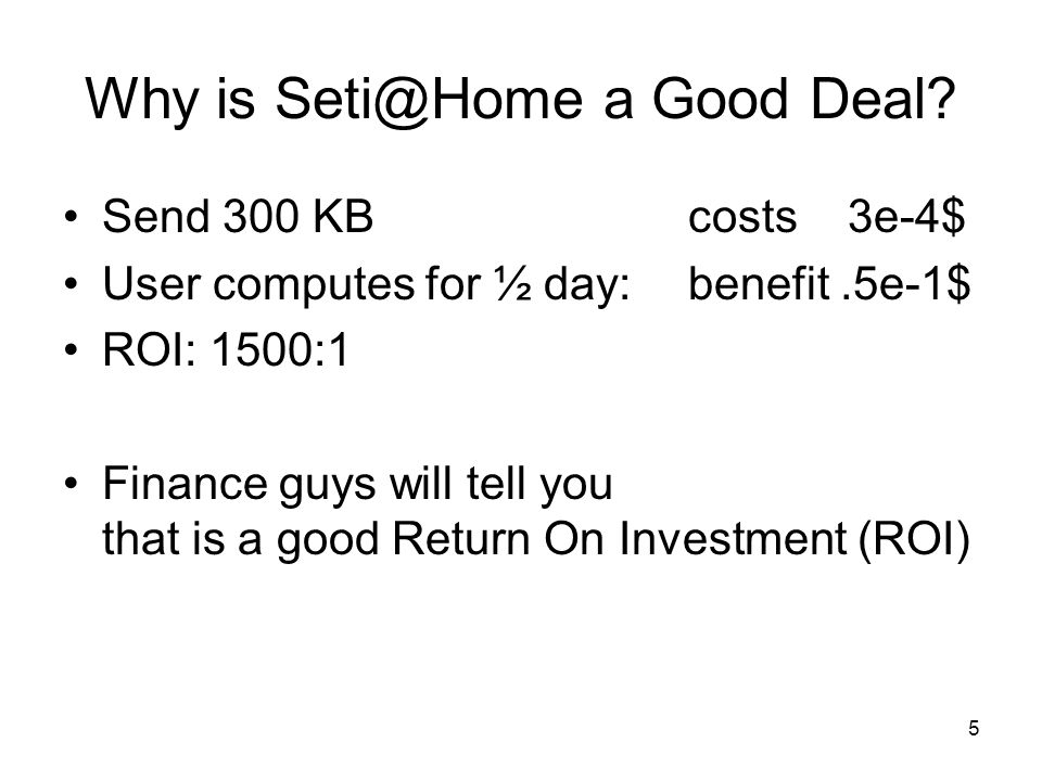 5 Why is Seti@Home a Good Deal.