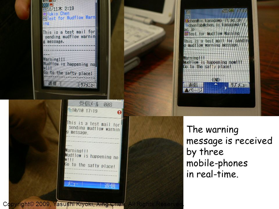 The warning message is received by three mobile-phones in real-time.
