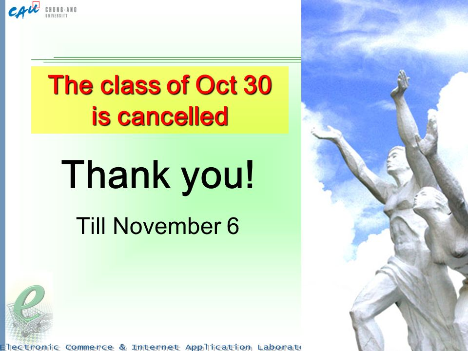 22 Thank you! Till November 6 The class of Oct 30 is cancelled