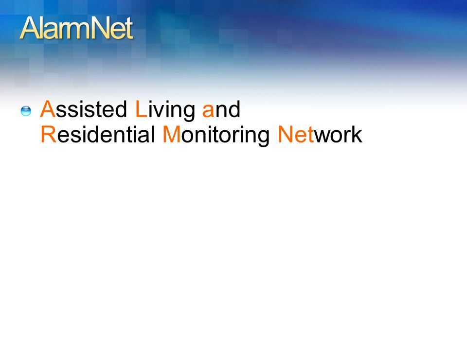 Assisted Living and Residential Monitoring Network