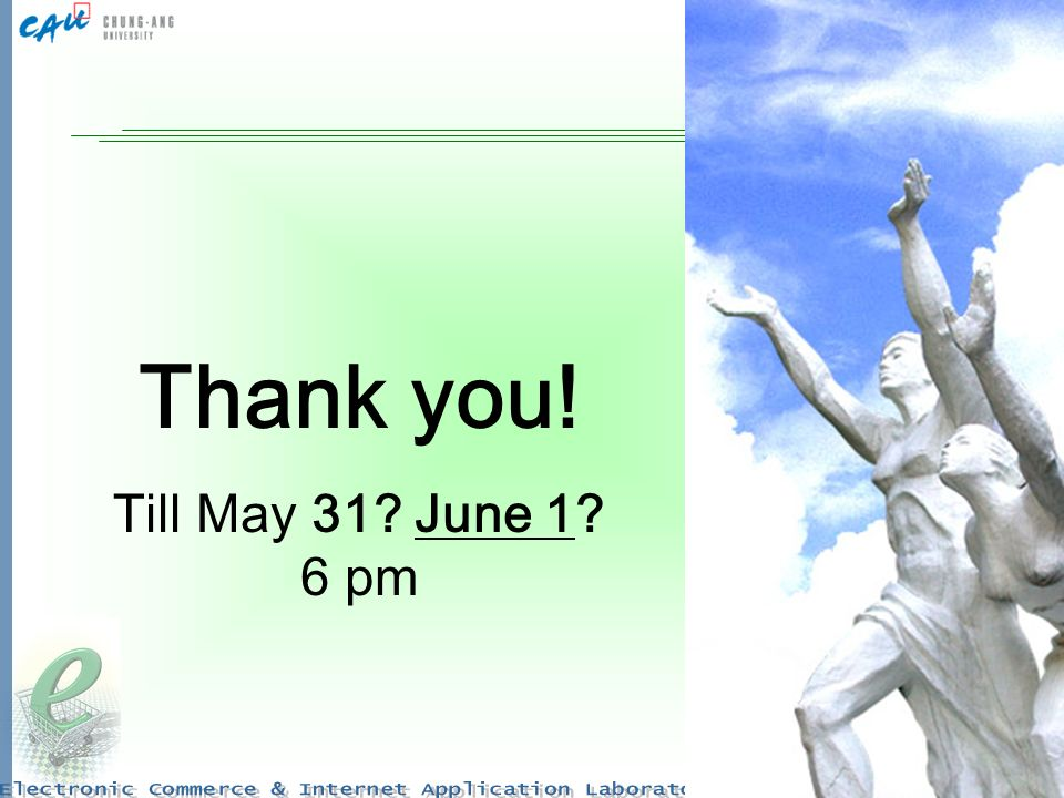31 Thank you! Till May 31 June 1 6 pm