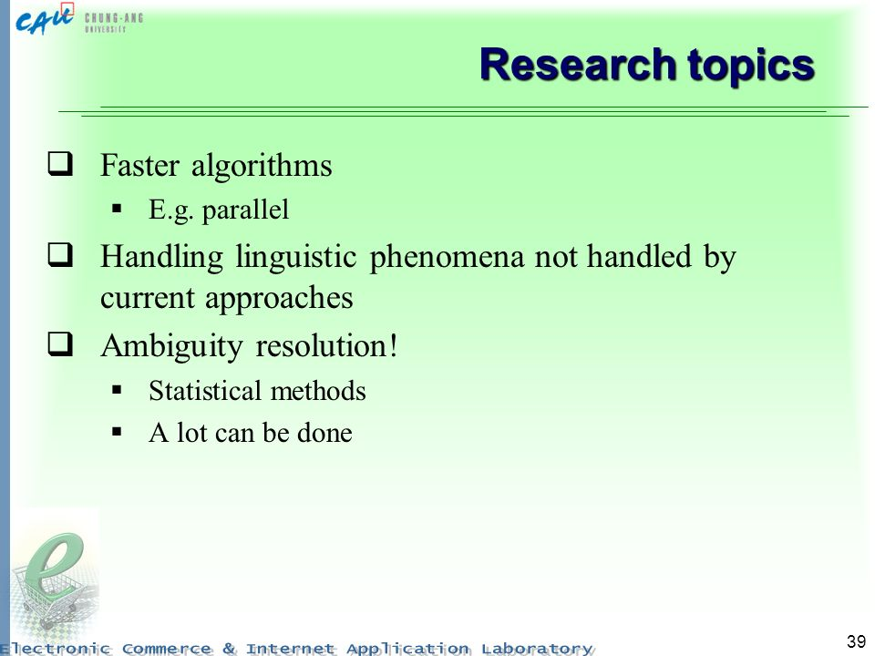 39 Research topics Faster algorithms E.g.