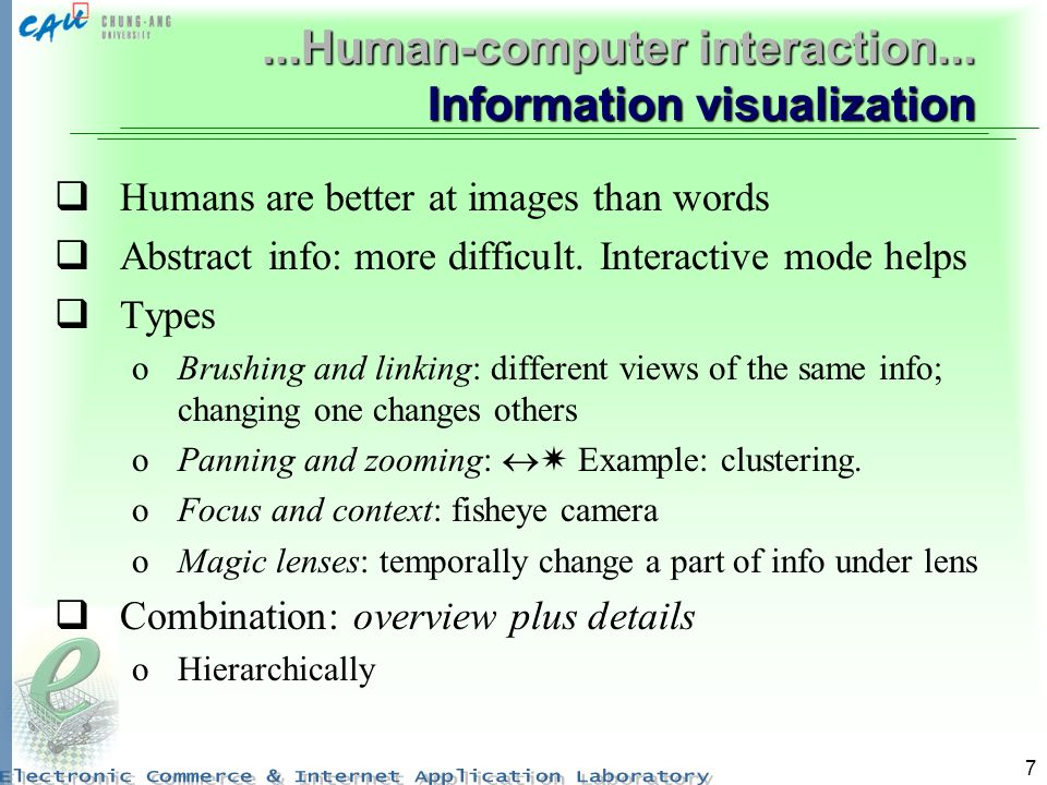 8...Human-computer interaction Evaluation What is evaluated: othe quality of final result (mostly precision, not recall) otime to learn the system otime to achieve goals oerror rates oretention of the use of interface over time People are very different: whats good for some is not for others Difficult to measure and evaluate