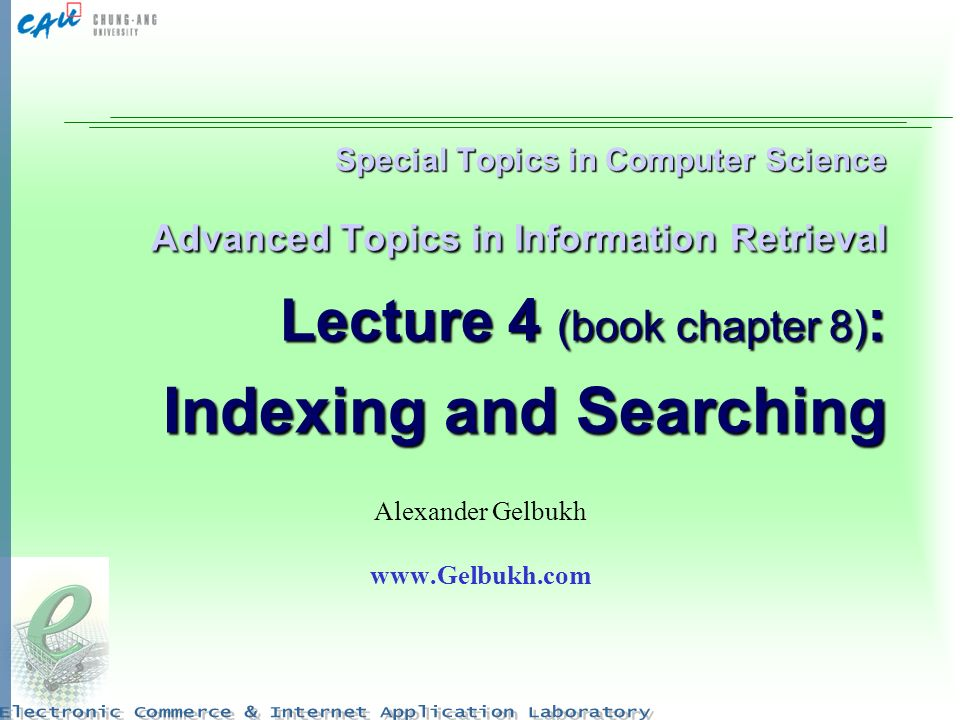 Special Topics in Computer Science Advanced Topics in Information Retrieval Lecture 4 (book chapter 8) : Indexing and Searching Alexander Gelbukh www.