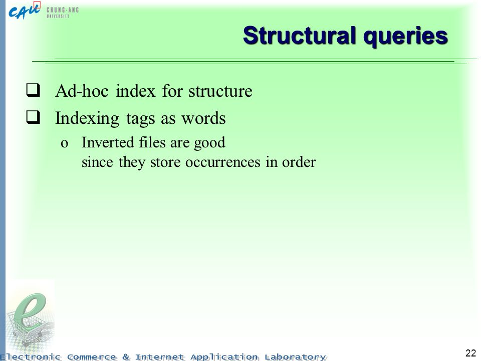 22 Structural queries Ad-hoc index for structure Indexing tags as words oInverted files are good since they store occurrences in order