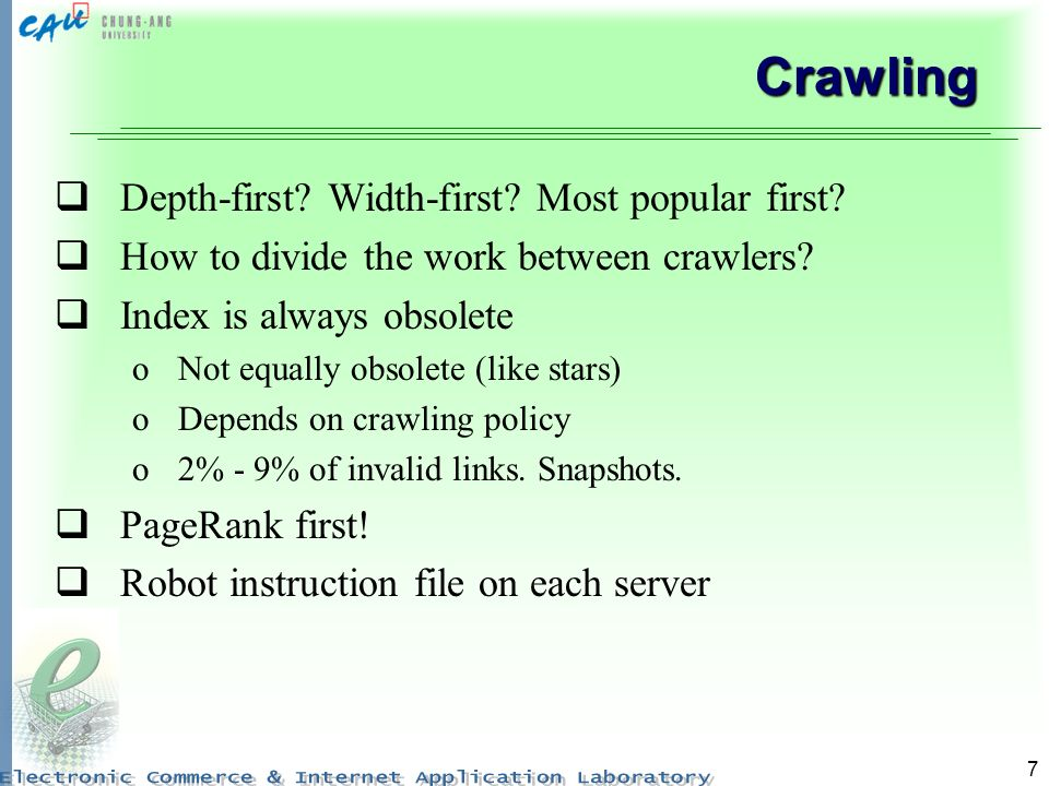 7 Crawling Depth-first. Width-first. Most popular first.