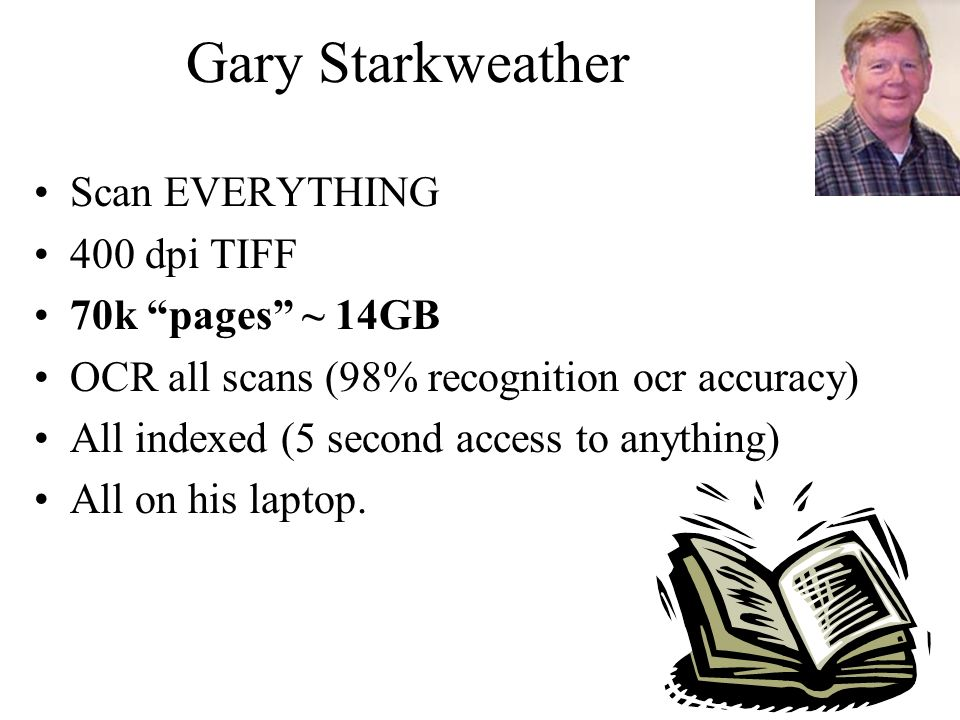 61 Gary Starkweather Scan EVERYTHING 400 dpi TIFF 70k pages ~ 14GB OCR all scans (98% recognition ocr accuracy) All indexed (5 second access to anythi