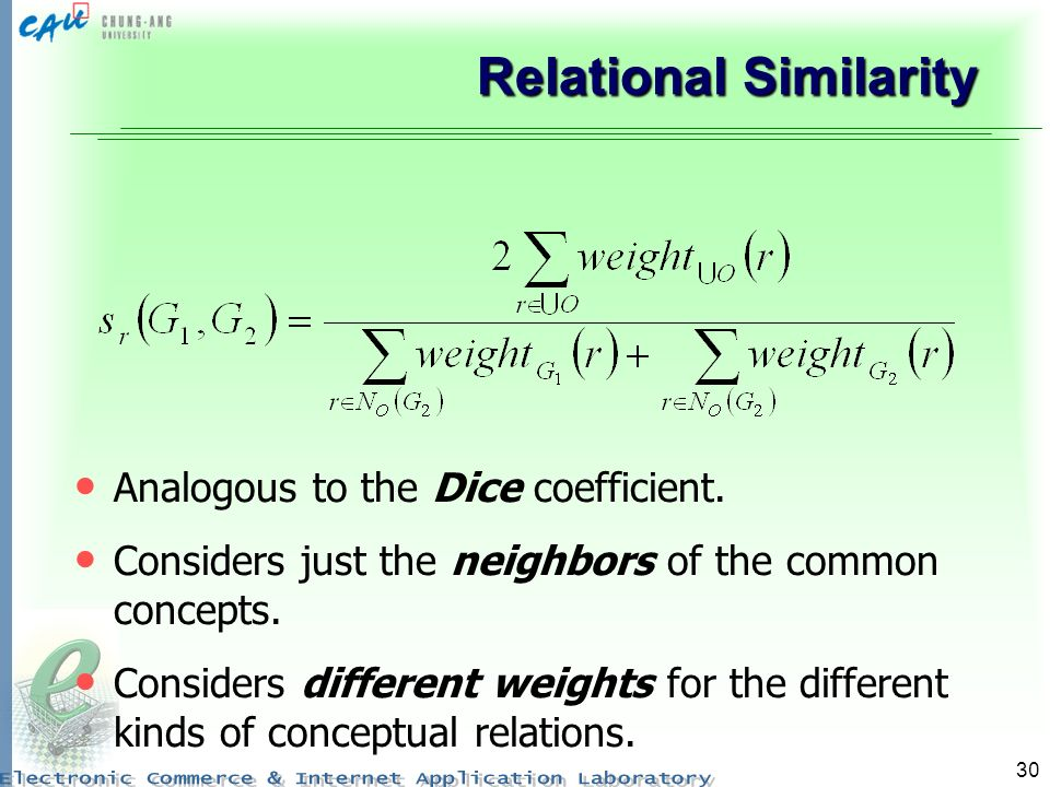 30 Relational Similarity Analogous to the Dice coefficient. Considers just the neighbors of the common concepts. Considers different weights for the d