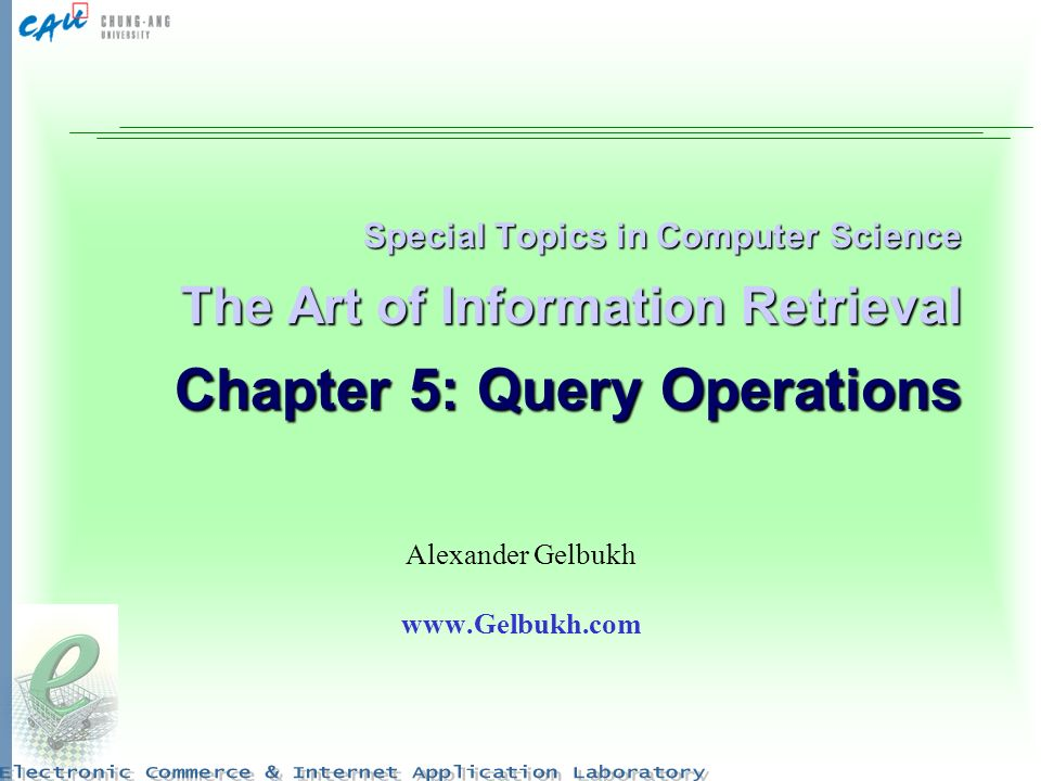 Special Topics in Computer Science The Art of Information Retrieval Chapter 5: Query Operations Alexander Gelbukh