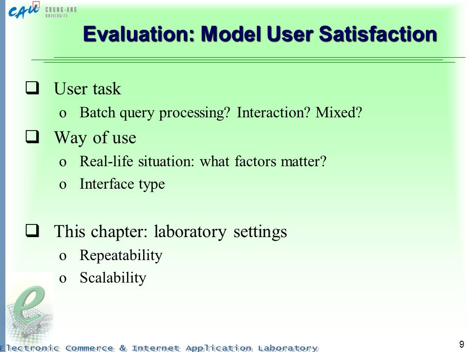 9 Evaluation: Model User Satisfaction User task oBatch query processing.