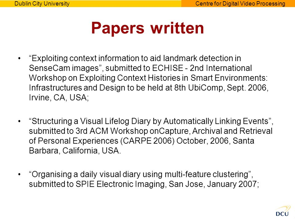 Dublin City UniversityCentre for Digital Video Processing Papers written Exploiting context information to aid landmark detection in SenseCam images,