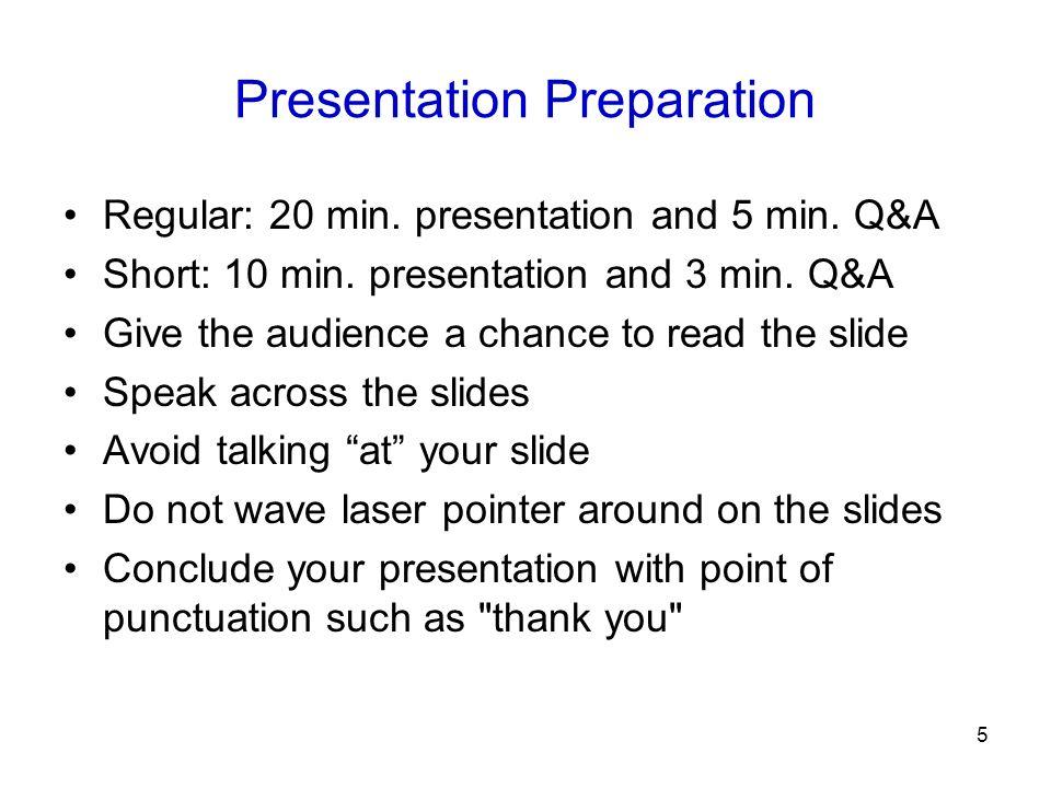 5 Presentation Preparation Regular: 20 min. presentation and 5 min.