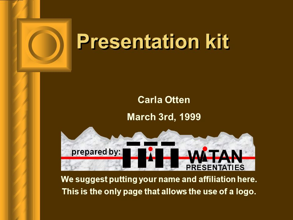 Presentation kit Introduction Electronic projection Assistance Submission Form considerations General remarks Choise of templates Colors Tips Examples