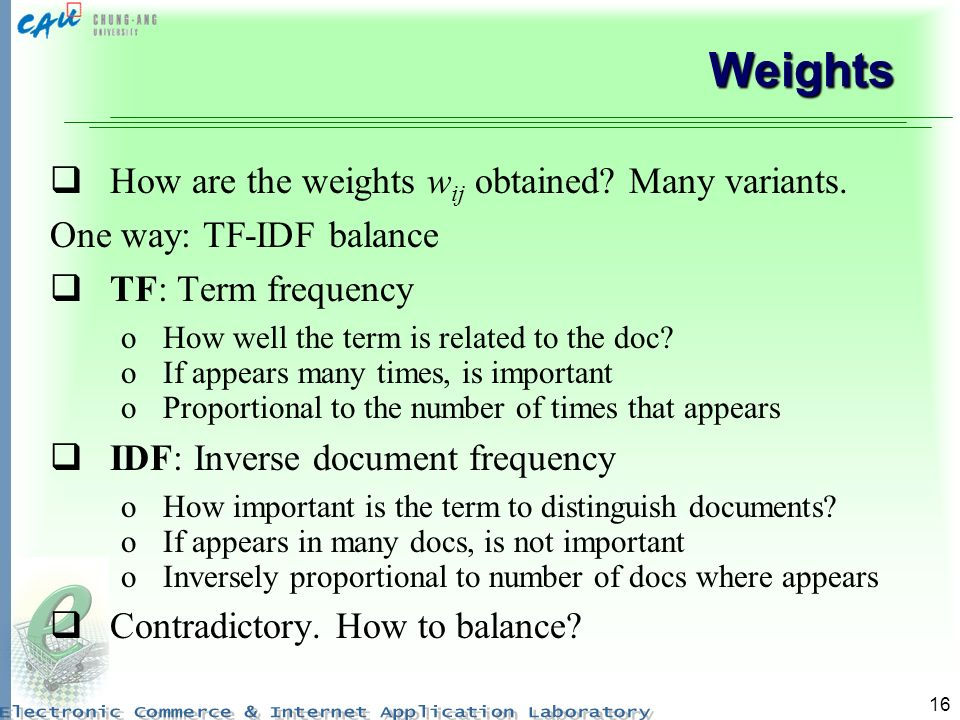 16 Weights How are the weights w ij obtained. Many variants.