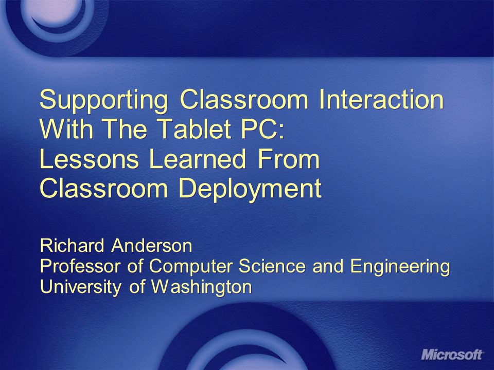 Classroom Presenter History [2001]Development started at MSR as part of DISC (Now ConferenceXP) [2002] Development continued at UW Deployment as a presentation tool in distance and standard classes [2003] Extensions to support classroom interaction [2005] Deployment in undergraduate courses as part of regular instruction [2001]Development started at MSR as part of DISC (Now ConferenceXP) [2002] Development continued at UW Deployment as a presentation tool in distance and standard classes [2003] Extensions to support classroom interaction [2005] Deployment in undergraduate courses as part of regular instruction