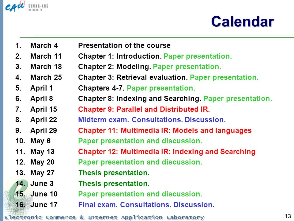 13 Calendar 1.March 4Presentation of the course 2.March 11Chapter 1: Introduction.