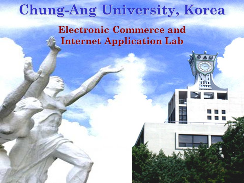 4 Chung-Ang University, Korea Electronic Commerce and Internet Application Lab