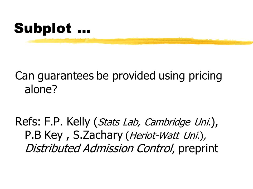 Subplot … Can guarantees be provided using pricing alone.