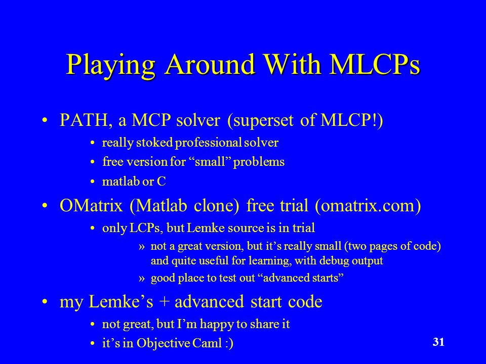 31 Playing Around With MLCPs PATH, a MCP solver (superset of MLCP!) really stoked professional solver free version for small problems matlab or C OMat