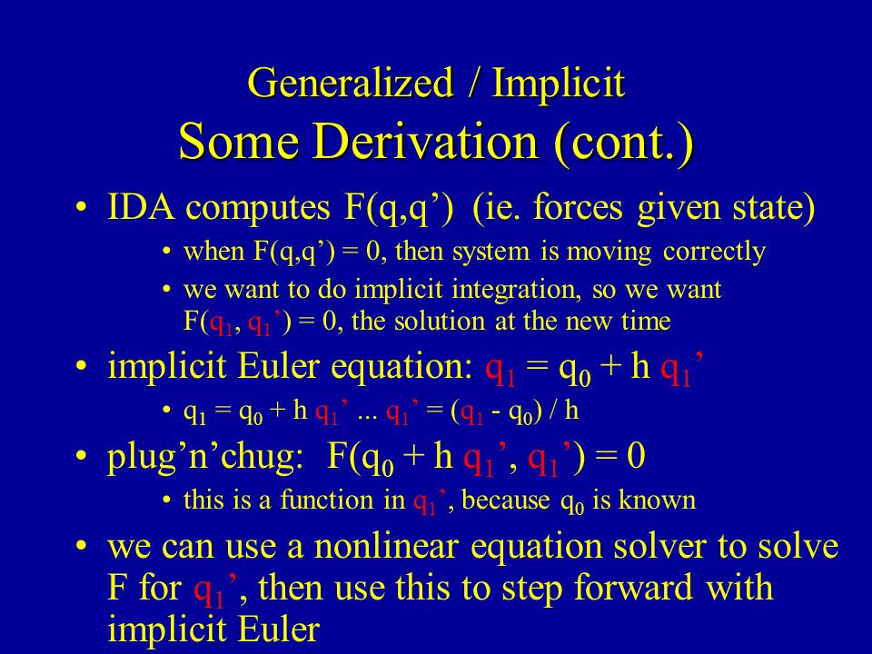 Generalized / Implicit Some Derivation (cont.) IDA computes F(q,q) (ie.
