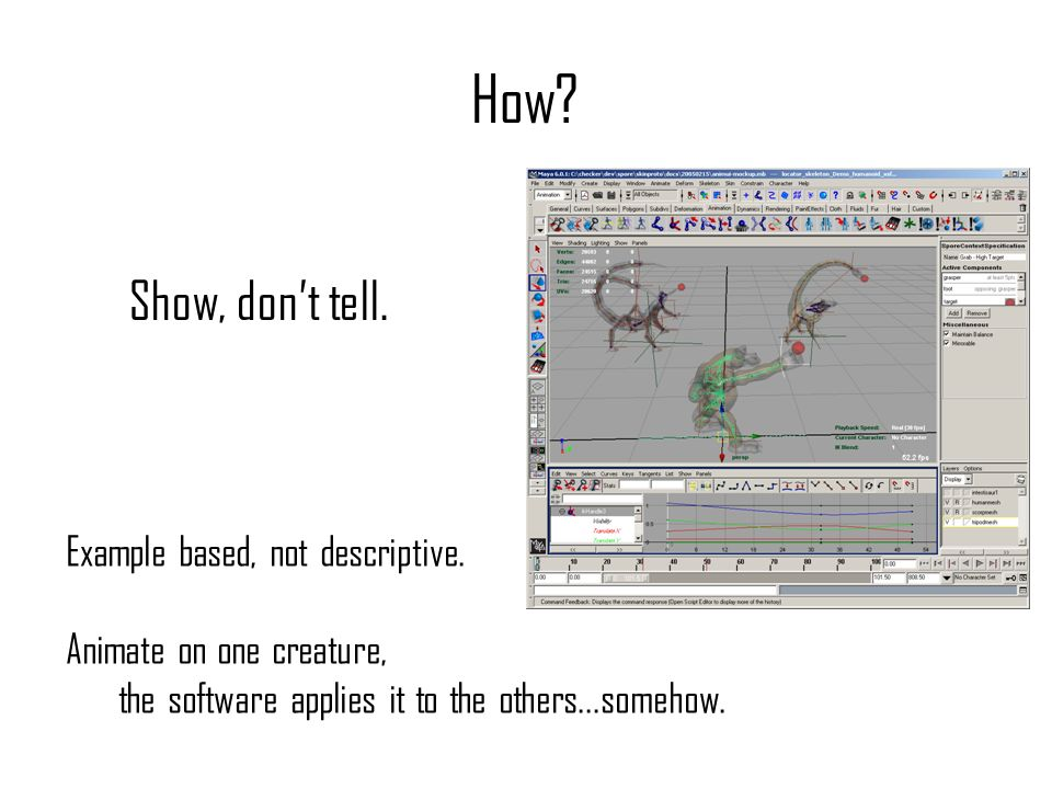 How? Show, dont tell. Example based, not descriptive. Animate on one creature, the software applies it to the others...somehow.