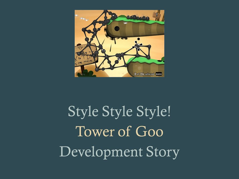 Style Style Style! Tower of Goo Development Story