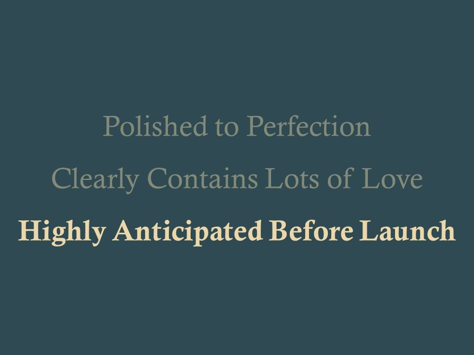 Polished to Perfection Clearly Contains Lots of Love Highly Anticipated Before Launch