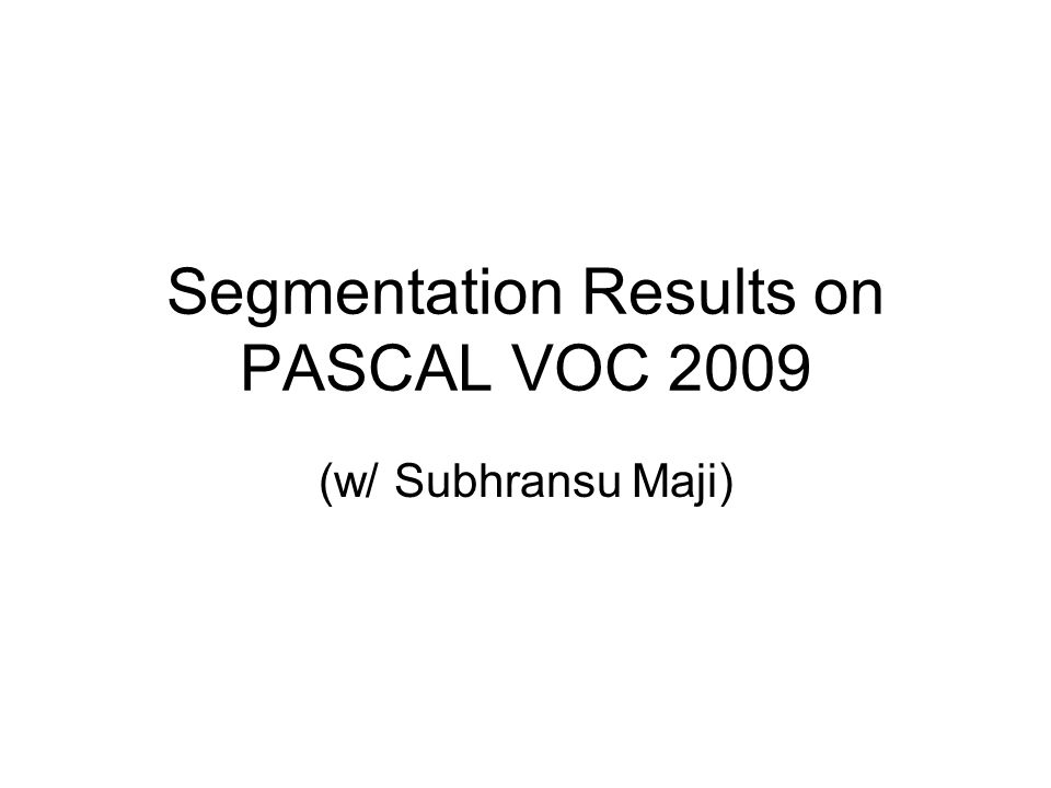 Segmentation Results on PASCAL VOC 2009 (w/ Subhransu Maji)