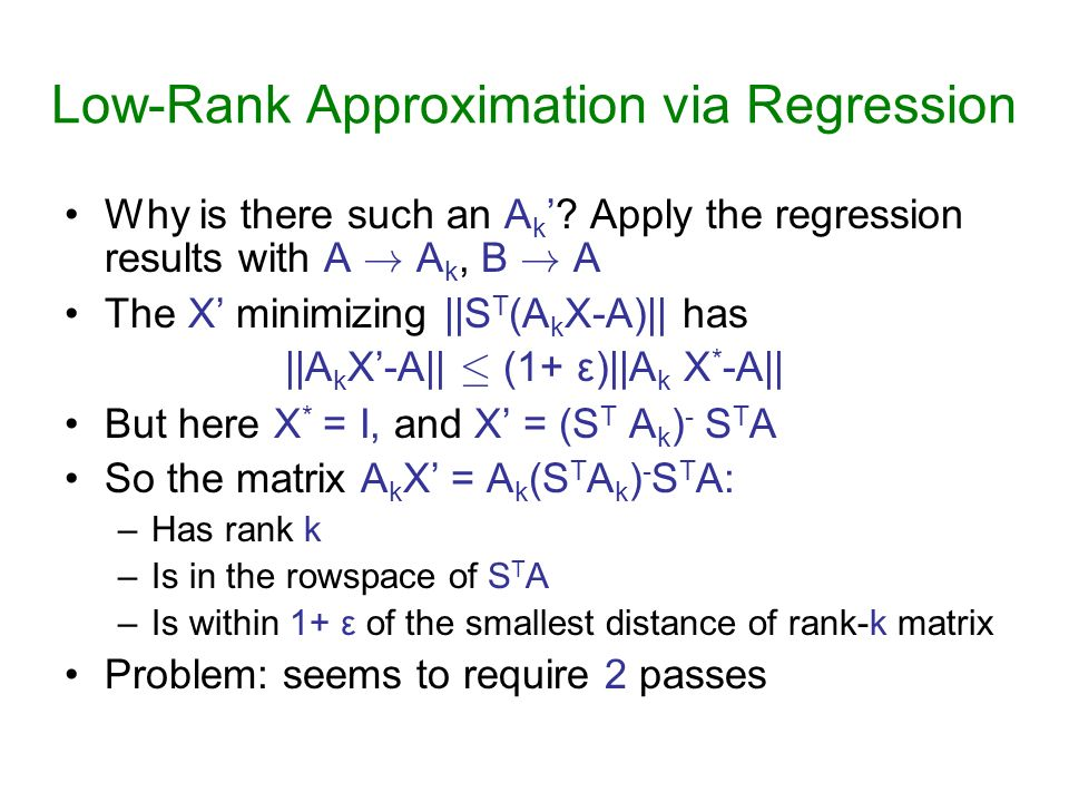 Low-Rank Approximation via Regression Why is there such an A k.