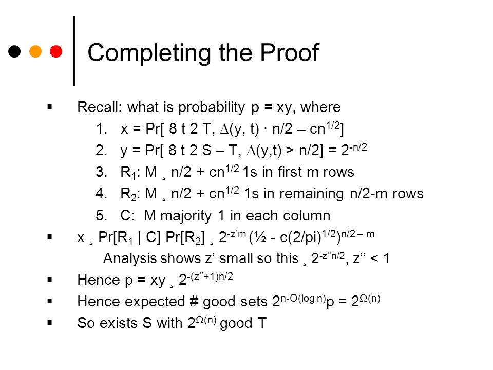 Completing the Proof Recall: what is probability p = xy, where 1.
