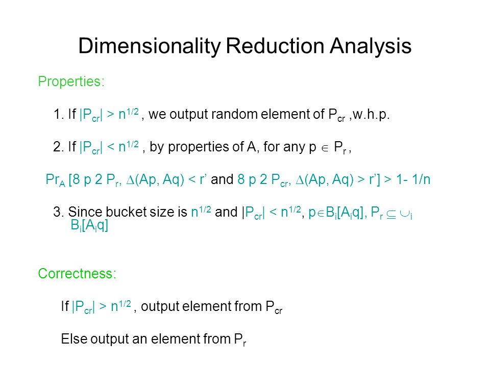 Dimensionality Reduction Analysis Properties: 1.