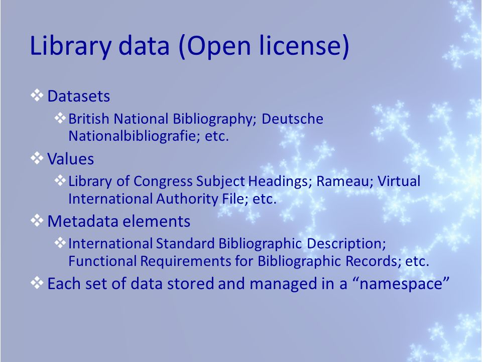 Library data (Open license) Datasets British National Bibliography; Deutsche Nationalbibliografie; etc.
