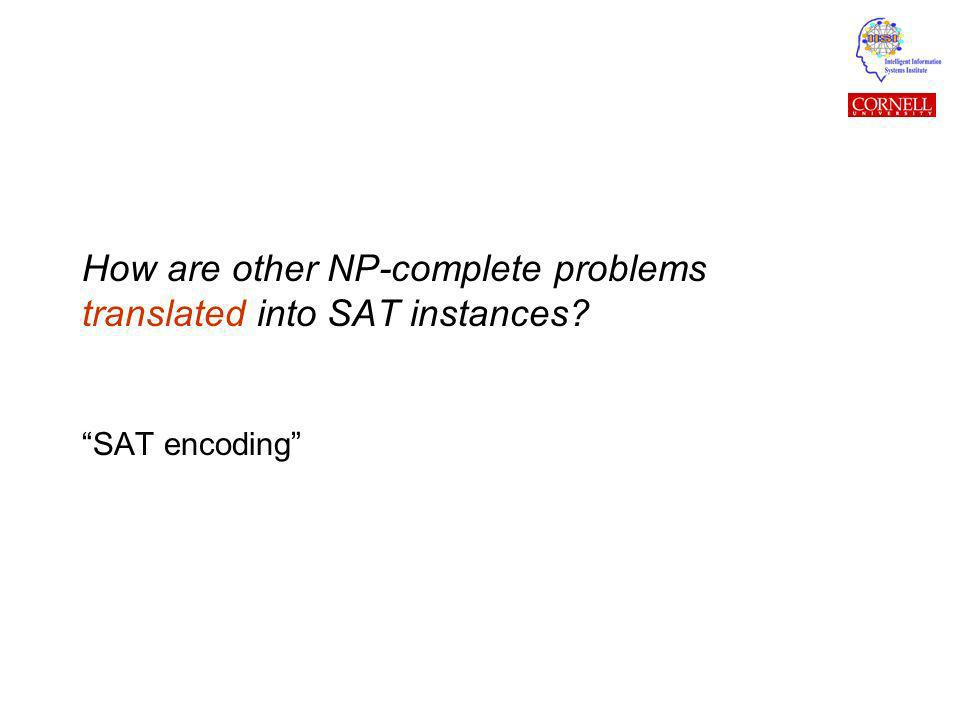 How are other NP-complete problems translated into SAT instances SAT encoding