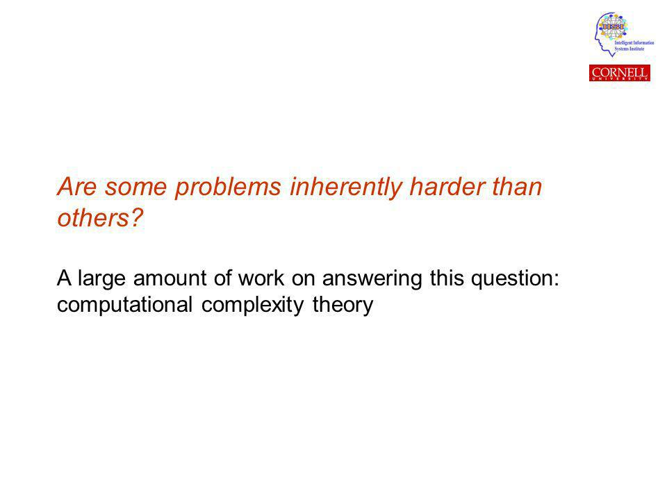 Are some problems inherently harder than others.