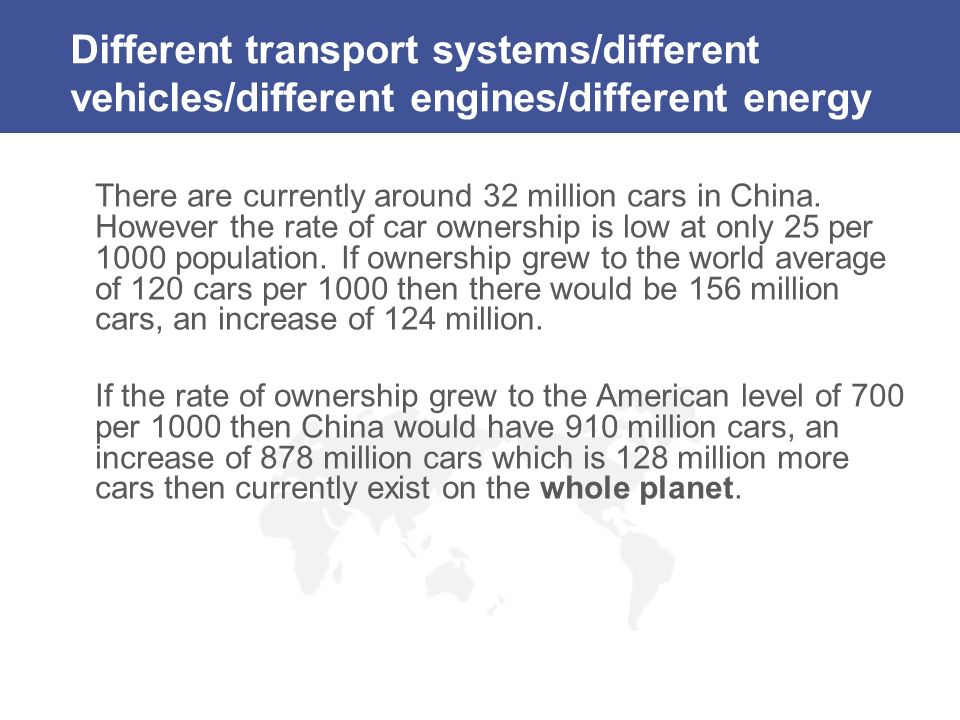 Different transport systems/different vehicles/different engines/different energy There are currently around 32 million cars in China.