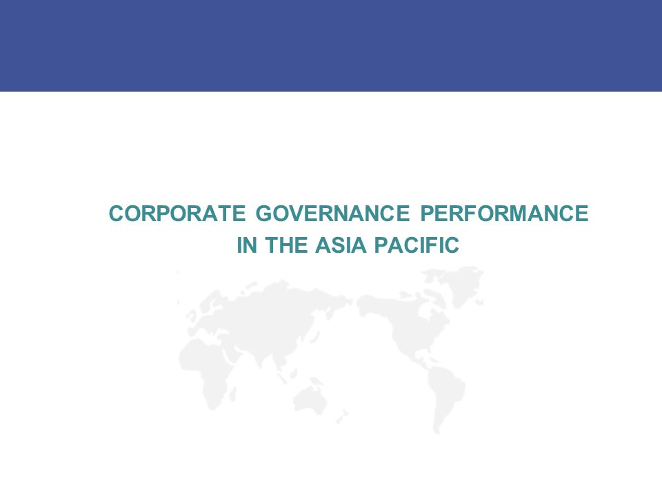 CORPORATE GOVERNANCE PERFORMANCE IN THE ASIA PACIFIC