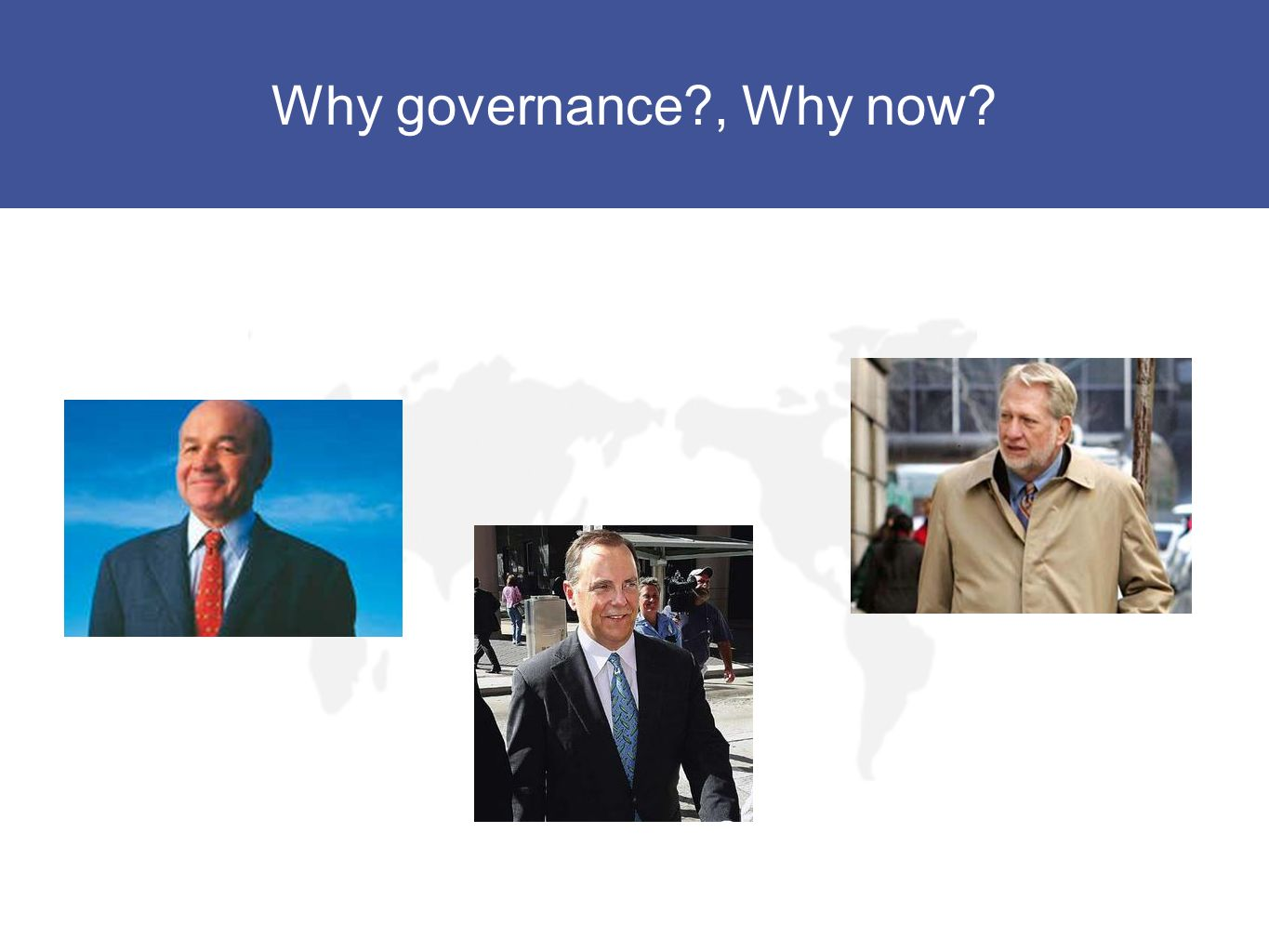 Why governance?, Why now?