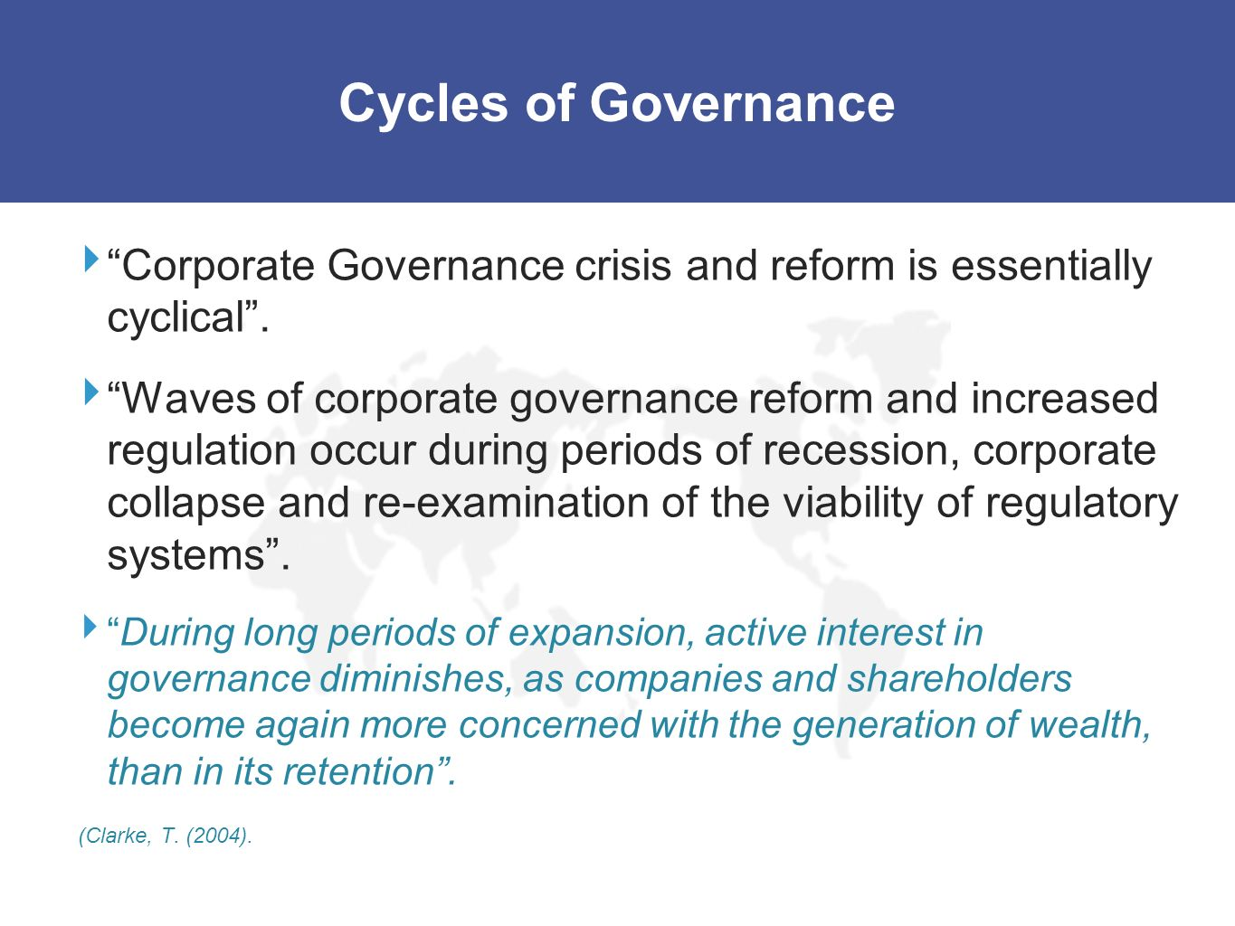 Cycles of Governance Corporate Governance crisis and reform is essentially cyclical. Waves of corporate governance reform and increased regulation occ