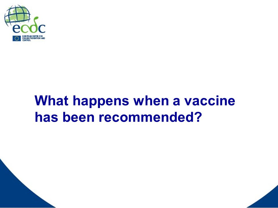 What happens when a vaccine has been recommended