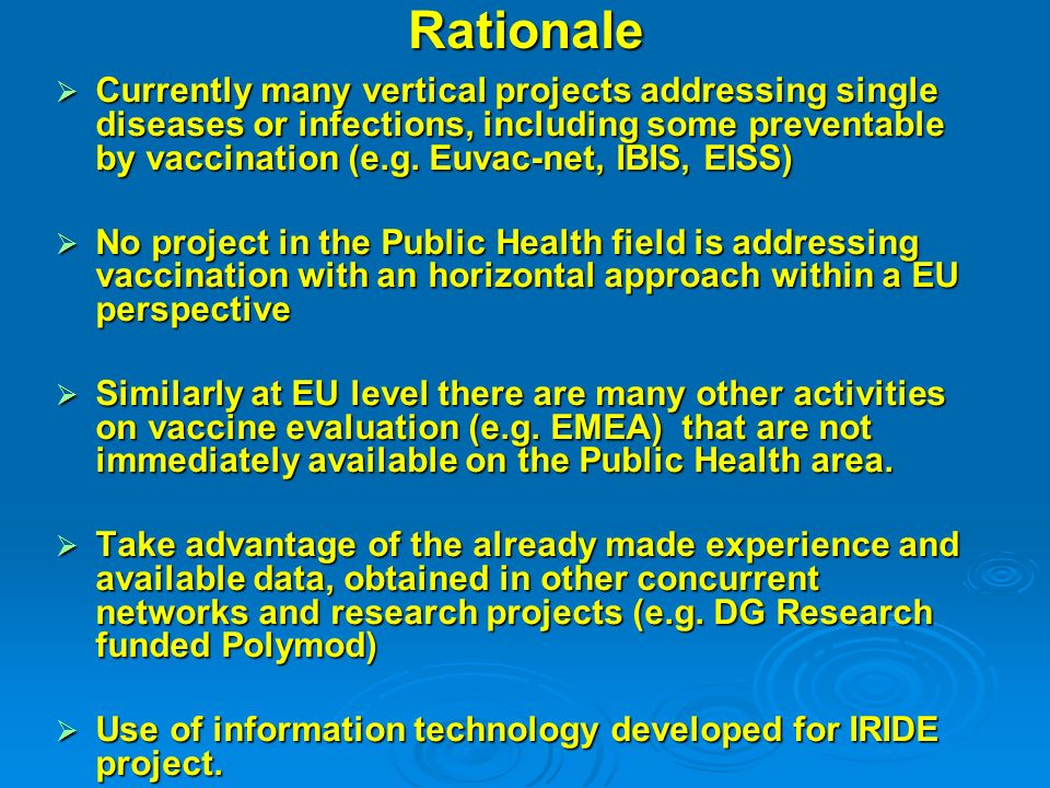 Rationale Currently many vertical projects addressing single diseases or infections, including some preventable by vaccination (e.g.